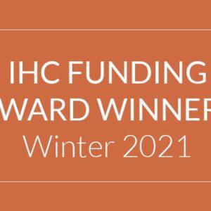 IHC Funding Award Winners, Winter 2021, orange banner