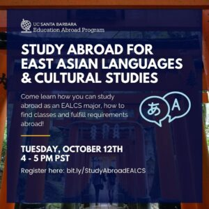 """Flyer for """"Study Abroad for East Asian Languages & Cultural Studies"""" on 10/12/21 from 4-5PM"""