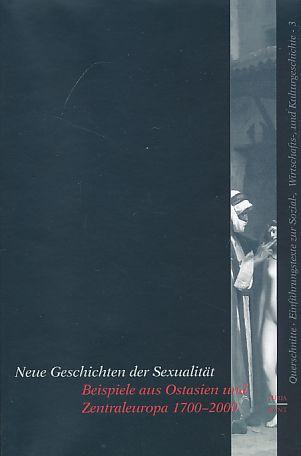 Neue Geschichten der Sexualität, Beispiele aus Ostasien und Zentraleuropa 1700-2000