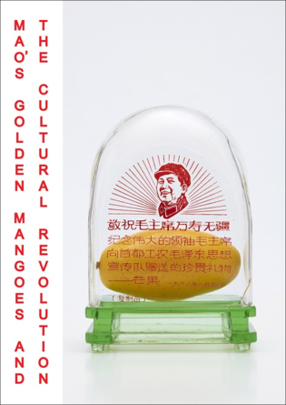 """""""The Cultural Revolution Mao's Golden Mangoes and"""" book cover"""